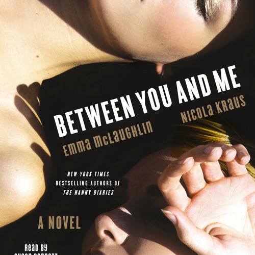 Between You and Me Audio Clip by Emma McLaughlin & Nicola Kraus
