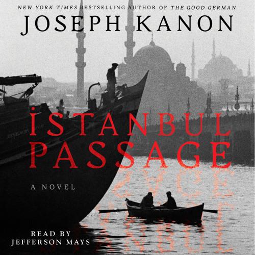 Istanbul Passage Audio Clip by Joseph Kanon
