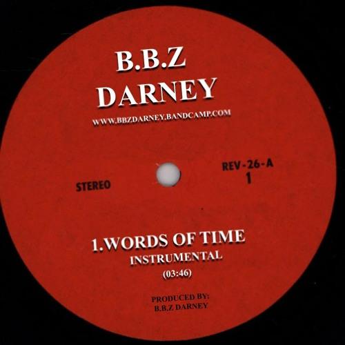 2.B.B.Z Darney - Words of time '' www.bbzdarney.bandcamp.com ''