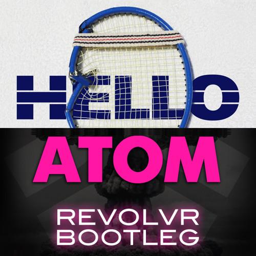 Martin Solveig vs Nari & Milani - Hello Atom (Revolvr Bootleg) [Free Download]