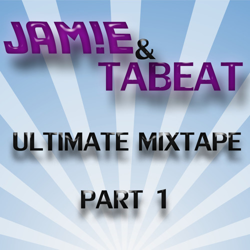 JAM!E & TABEAT - Ultimate Mixtape Part 1