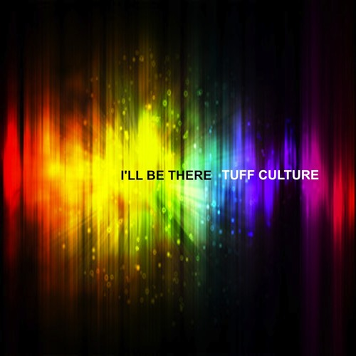 I'll Be There by Tuff Culture