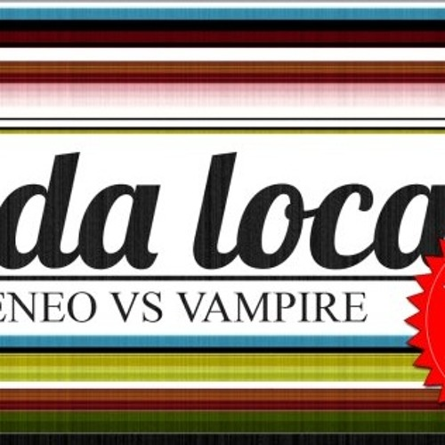 TODA LOCA feat VAMPIRE