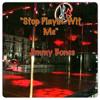 Stop Playin' Wit ME (prod by B D.O.T.)