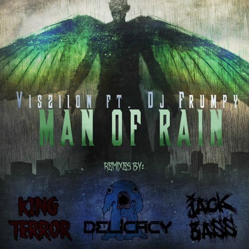 Visziion Ft. DJ Frumpy - Man Of Rain (Jack Bass Remix)
