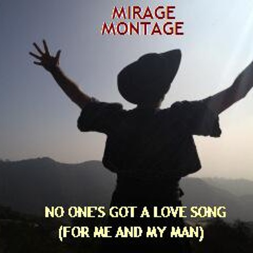 No One's Got a Love Song (For Me and My Man)