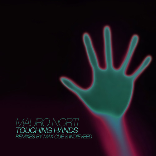 Mauro Norti - Touching Hands (Max Cue Remix)