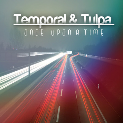 Temporal & Tülpa - Once Upon A Time