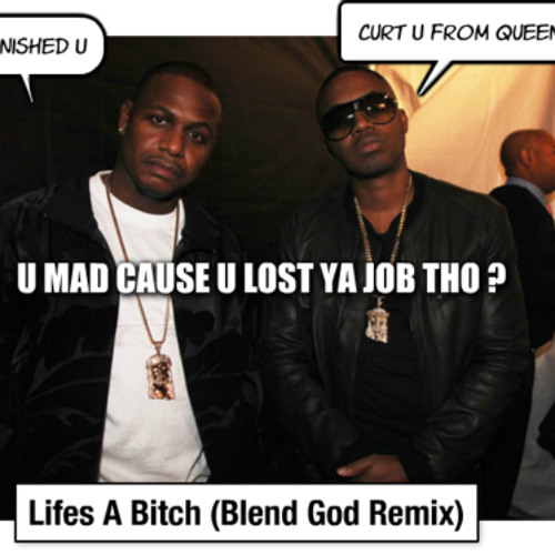 Nas Ft AZ - Lifes A Bitch (Blend God Curt Tha Dirt Remix)