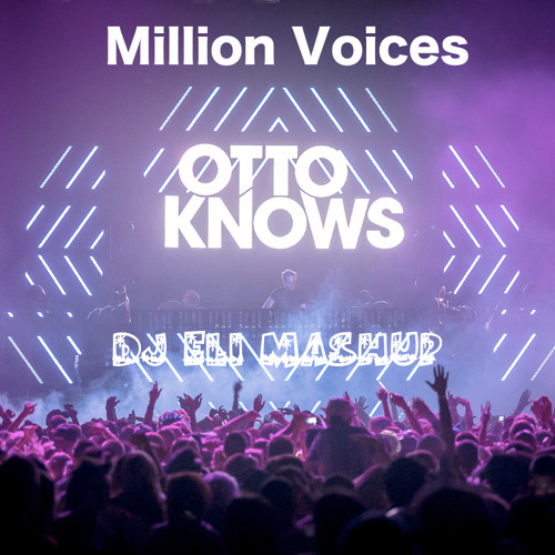 Otto Knows - Million Voices (Elias Costidis Mashup)