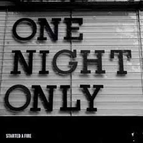 One Night Only Snippet (SOLD)