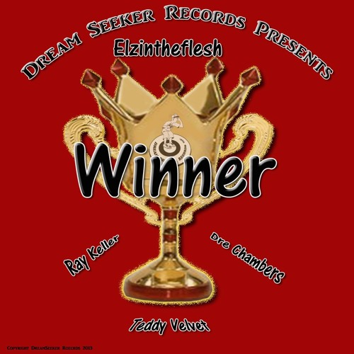 Winner - Elzintheflesh ft. Teddy Velvet, Ray Keller & Dre Chambers