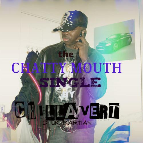 CHILLAVERT - CHATTY MOUTH