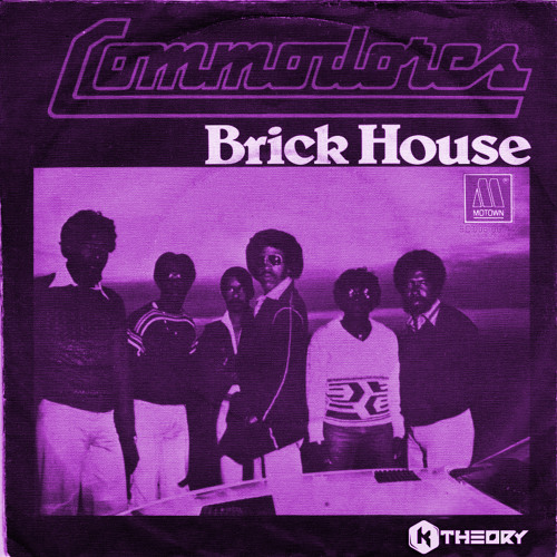 The Commodores - Brick House (K Theory Remix)