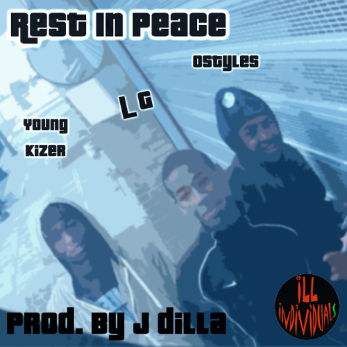 Rest In Peace - LG, Ostyles, Young Kizer (Prod. By J Dilla)