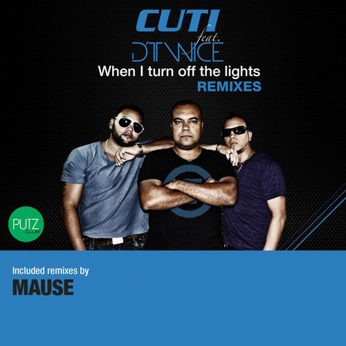 Cuti feat. D'Twice - When I turn off the lights (Mause Remix)
