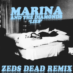 Marina and the Diamonds - Lies (Zeds Dead Remix)
