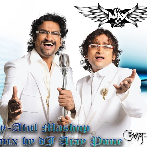 Ajay Atul Mashup 2013 dJ Ajay Pune