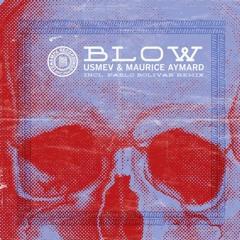 Maurice Aymard & Usmev - Blow (Pablo Bolivar Remix)