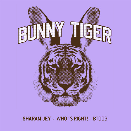 Sharam Jey - Who´s Right! (Preview) incl Andre Crom Remix - BunnyTiger Music009
