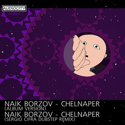 Naik Borzov - Chelnaper (Sergio Cifra remix)