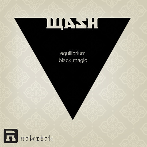 Wash - Black Magic b/w Equilibrium [Rankadank Records (2013) // OUT NOW]
