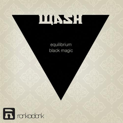 wash - equilibrium - black magic - OUT NOW