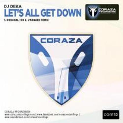 Dj Deka - Let`s all get Down (Vazquez rmx)