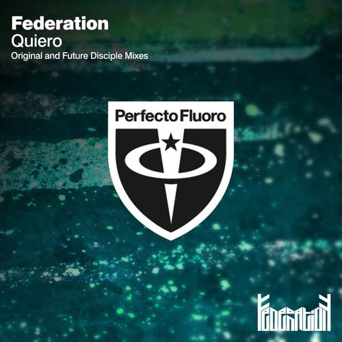 Federation - Quiero (Original Mix)