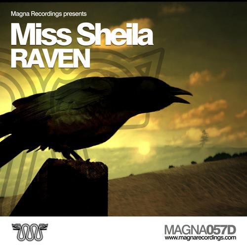 MAGNA 057D_2 | Miss Sheila - Raven - Critical Mix | OUT NOW !