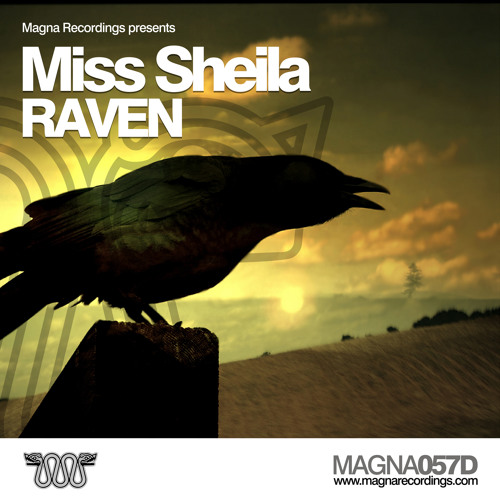 MAGNA 057_1 | Miss Sheila - Raven - Original Mix | OUT NOW !