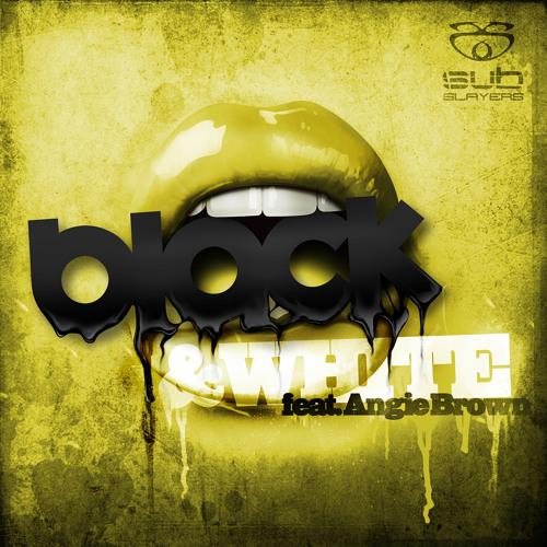 Black & White - 2 Bad, 2 Rude (Sub Slayers)