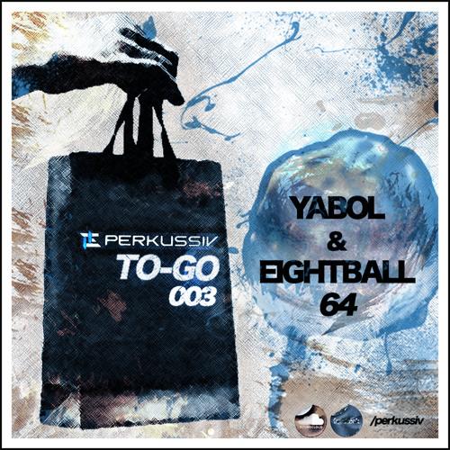 [PERK-TO-GO003]Yabol + Eightball - 64 (Original Mix)