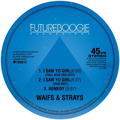 Waifs & Strays - I Saw Yo Girl (Full Acid Vox Edit)