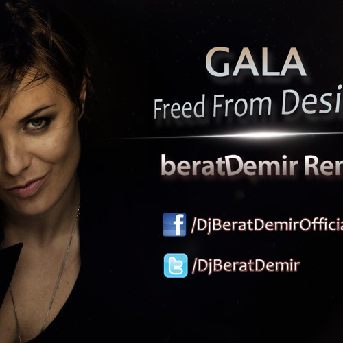Gala - Freed From Desire (beratDemir Remix)