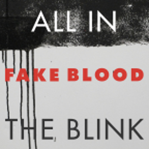 Fake Blood - All In The Blink (Boy 8-Bit Remix CLIP)