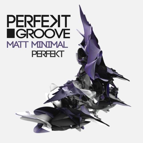 Matt Minimal - Perfekt ( Original Mix ) [Perfekt Groove]