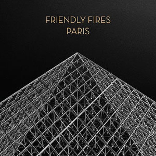 Friendly Fires - Paris (Mad Eye Bootleg Remix) >>>FREE DOWNLOAD<<<