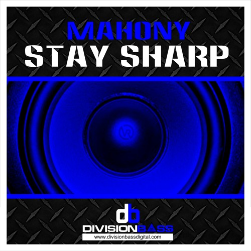 Mahony - Stay sharp (Out now on Division Bass)