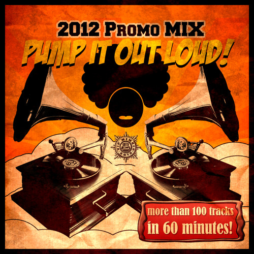 Pump It Out Loud! ('Rather Late' 2012 Promo Mix)