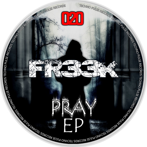Fr33k - Pray (Original Mix)