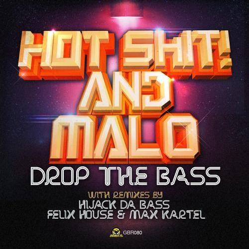 Hot Shit! & MALO - Drop The Bass (Hijack Da Bass Remix)