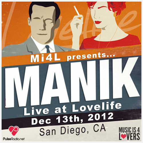 Mi4L presents... M A N I K Live at Lovelife, San Diego, 12.13.12 [Mi4L.com]