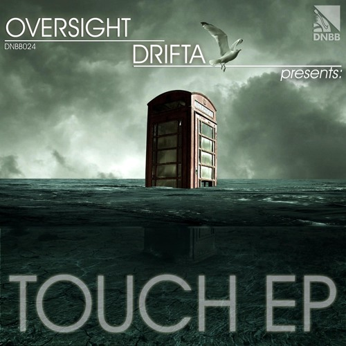 Oversight & Drifta- Touch [OUT NOW on DNBB Recordings]