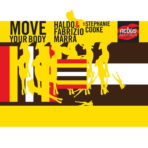 Haldo & Fabrizio Marra ft Stephanie Cooke ::: Move your body :::