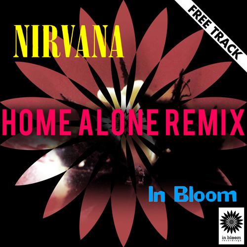 Nirvana - In Bloom (Home Alone Remix) FREE WAV