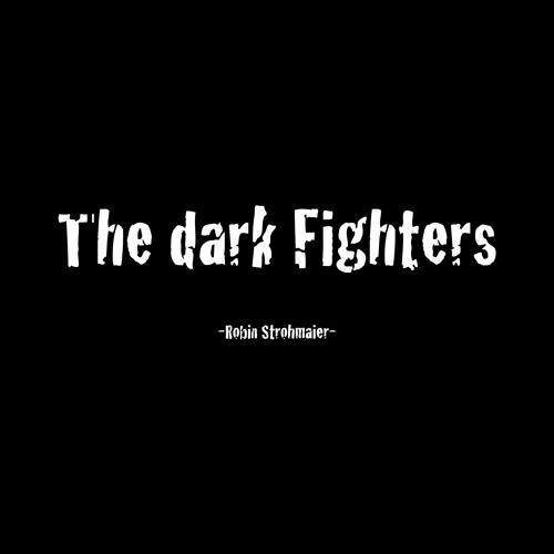 The dark Fighters