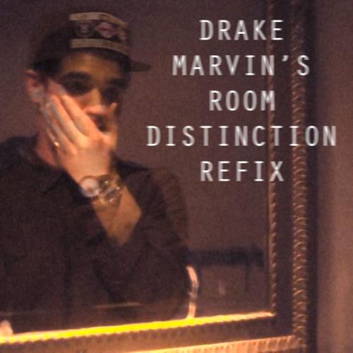 Drake - Marvin's Room [Distinction Refix]