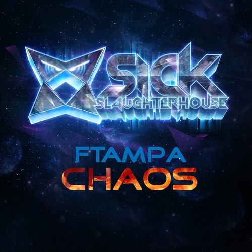 FTampa - Chaos (Original Mix) (SICK SLAUGHTERHOUSE) PREVIEW