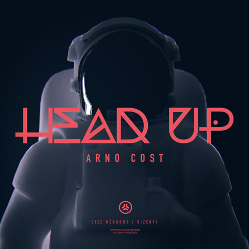 Arno Cost 'Head Up' (Official SIZE Clip) Out Now @ Beatport